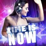 """Du vrai clubbing avec les soirées """"The Time is Now"""" 2"""