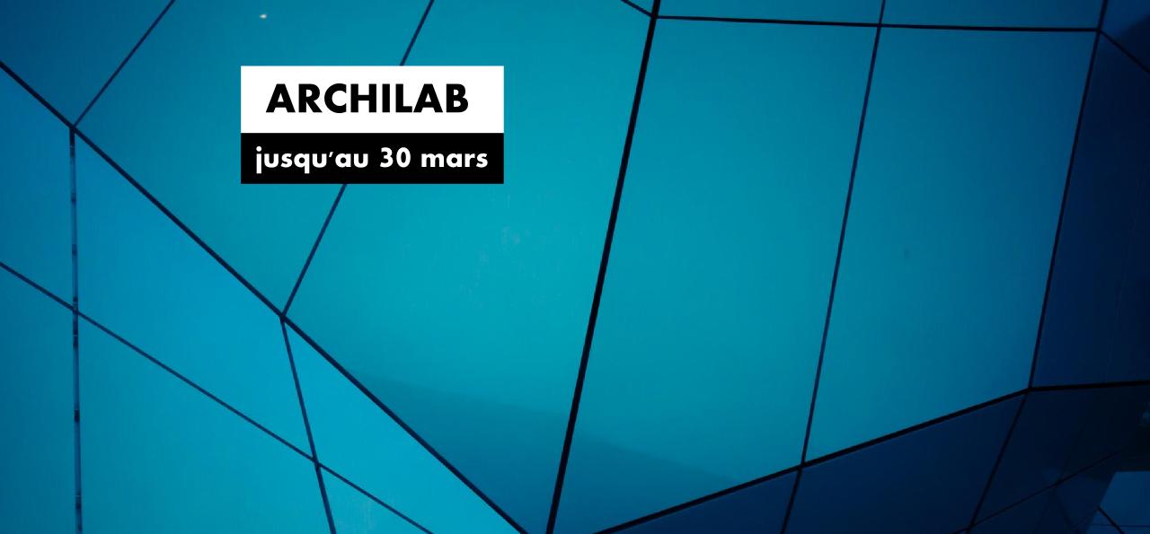 Archilab, fin de l'exposition dimanche 11