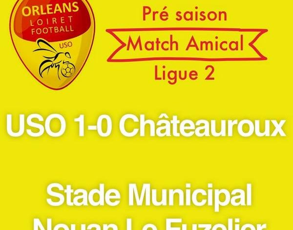 [Football / Match Amical] : US Orléans Loiret Football 1-0 Berrichonne Châteauroux 1