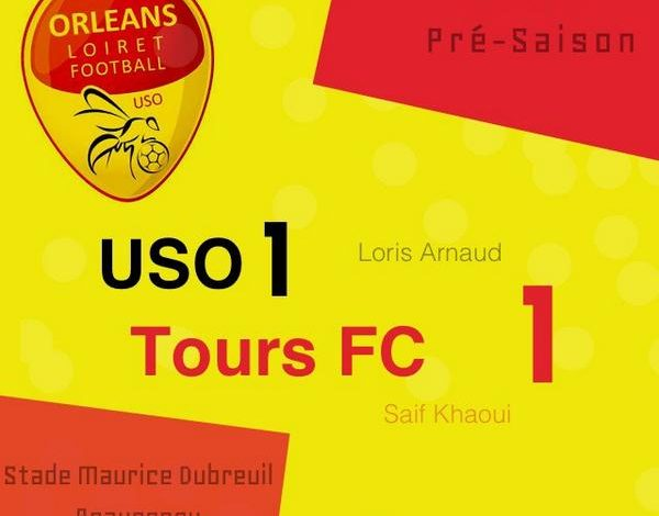 [Football / Pré-Saison] : US Orléans Loiret Football 1-1 Tours FC 1