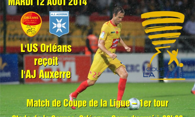 [Football / Coupe de la Ligue, 1er Tour] : US Orléans VS AJ Auxerre 1