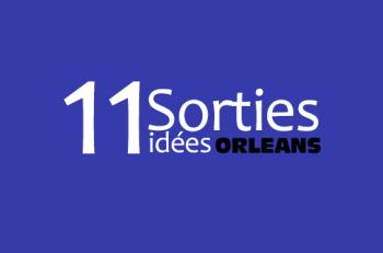 11-idees-sorties-orléans