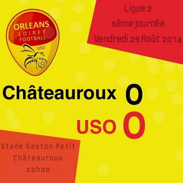 [Football / Ligue 2, 5éme Journée] : Berrichonne Châteauroux 0-0 US Orléans Loiret Football 123