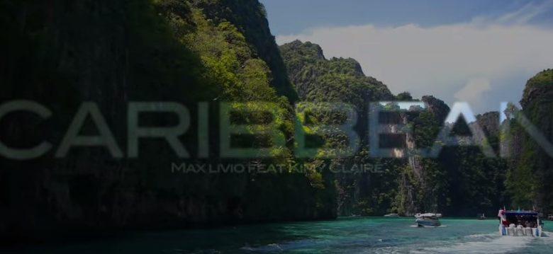 Caribbean, le nouveau clip de Max Livio et Kimy Claire 1