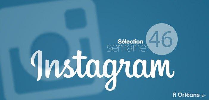 Le BestOf d' Instagram Semaine 46 à Orléans 24