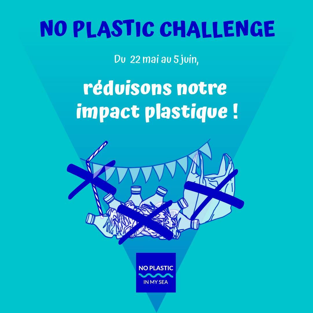 """Du 22 mai au 5 juin devenez acteur pour la planète avec le """"No Plastic Challenge 2019"""" ! 6"""