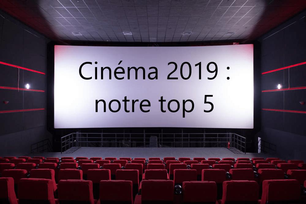 Cinéma : notre top 5 de cette année 2019 1