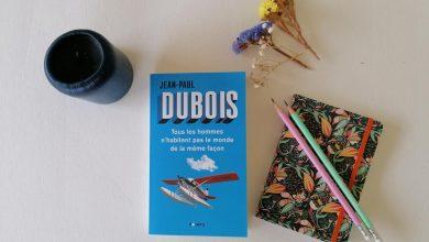 """""""Tous les hommes n'habitent pas le monde de la même façon"""" de Jean-Paul Dubois, l'histoire d'une vie. 9"""