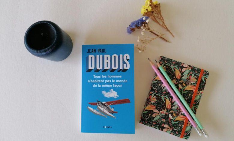 """""""Tous les hommes n'habitent pas le monde de la même façon"""" de Jean-Paul Dubois, l'histoire d'une vie. 1"""