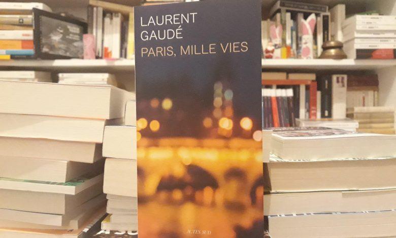 Paris, mille vies de Laurent Gaudé, une balade nocturne fantastique 1