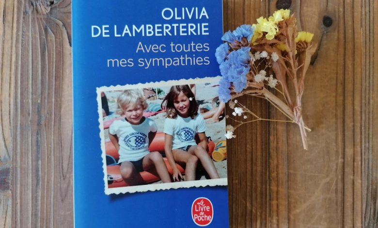 """""""Avec toutes mes sympathies"""" d'Olivia De Lamberterie, un roman bouleversant. 50"""