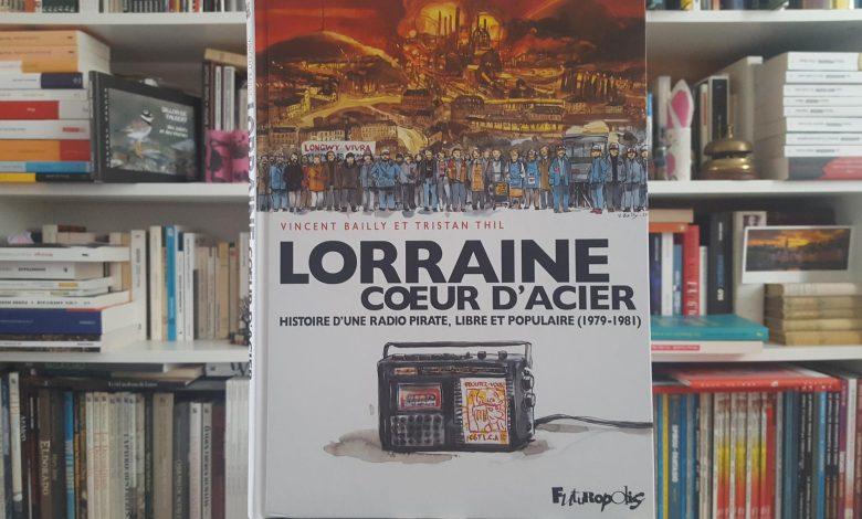 Lorraine cœur d'acier Histoire d'une radio, une BD de parole(s) 1