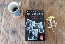 """""""D'après une histoire vraie"""" de Delphine de Vigan, un roman troublant. 14"""
