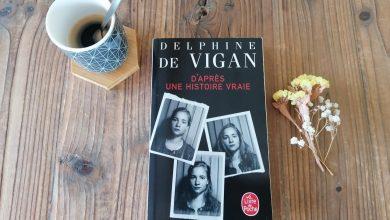 """""""D'après une histoire vraie"""" de Delphine de Vigan, un roman troublant. 29"""