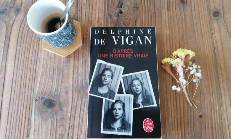 """""""D'après une histoire vraie"""" de Delphine de Vigan, un roman troublant. 55"""
