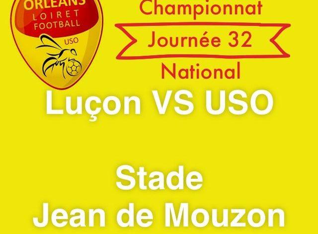 [Football, National : J32] : Vendée Luçon Football (13éme) VS US Orléans Loiret Football (2éme) 1